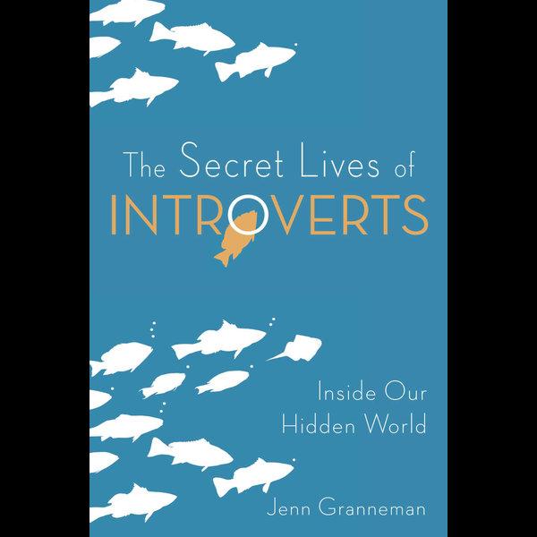The Secret Lives of Introverts - Jenn Granneman, Adrianne Lee (Illustrator) | 2020-eala-conference.org
