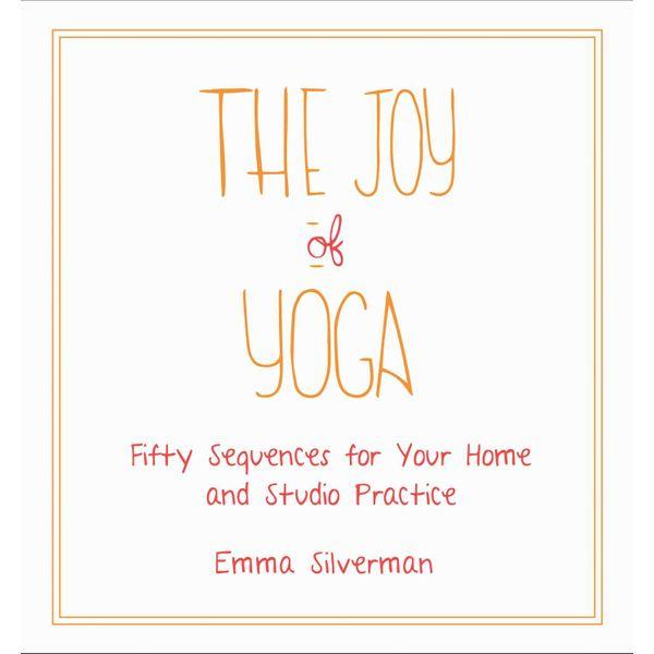 The Joy of Yoga - Emma Silverman | 2020-eala-conference.org