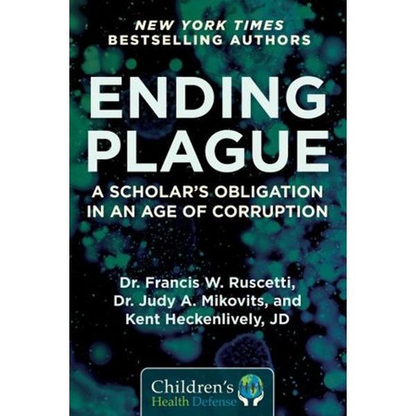 Ending Plague - Dr. Francis W. Ruscetti, Judy Mikovits, Kent Heckenlively | 2020-eala-conference.org