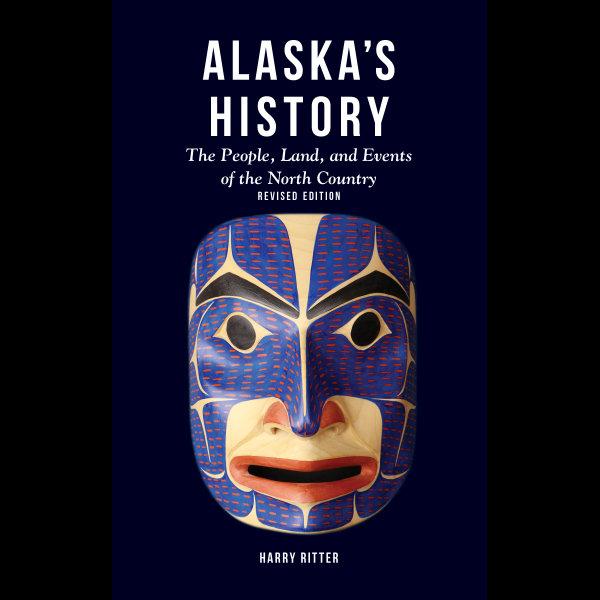 Alaska's History, Revised Edition - Harry Ritter | Karta-nauczyciela.org