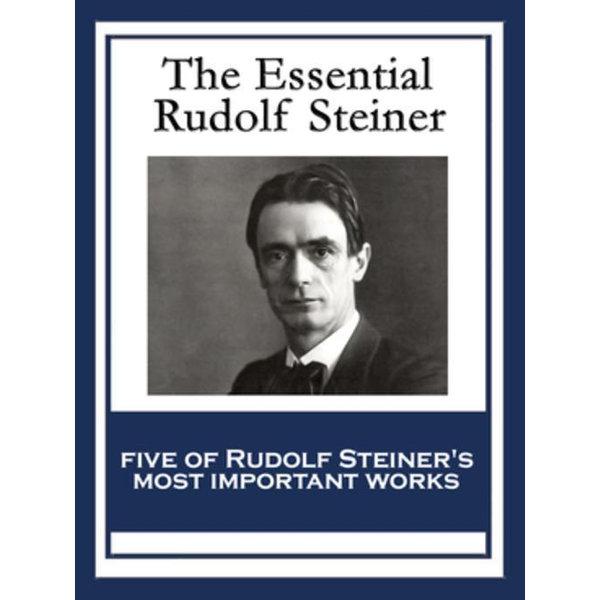 The Essential Rudolf Steiner - Rudolf Steiner | 2020-eala-conference.org