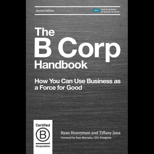 The B Corp Handbook, Second Edition - Ryan Honeyman, Tiffany Jana | Karta-nauczyciela.org