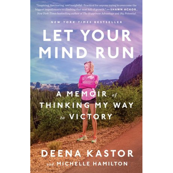 Let Your Mind Run - Deena Kastor, Michelle Hamilton | Karta-nauczyciela.org