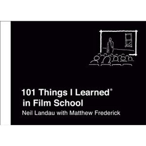 101 Things I Learned® in Film School - Matthew Frederick, Neil Landau   Karta-nauczyciela.org