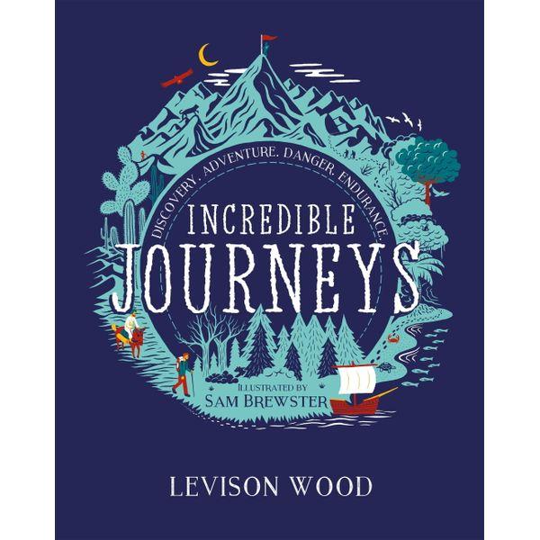 Incredible Journeys - Levison Wood, Sam Brewster (Illustrator)   Karta-nauczyciela.org