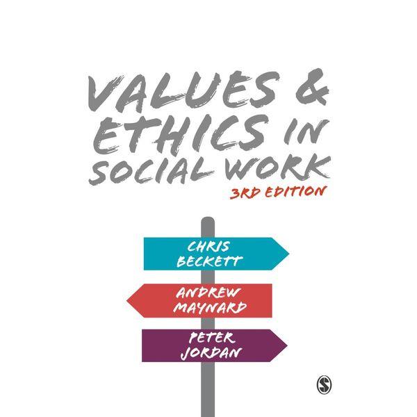 Values and Ethics in Social Work - Chris Beckett, Andrew Maynard, Peter Jordan | 2020-eala-conference.org