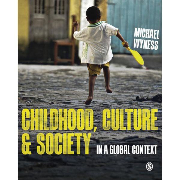 Childhood, Culture and Society - Michael Wyness | 2020-eala-conference.org