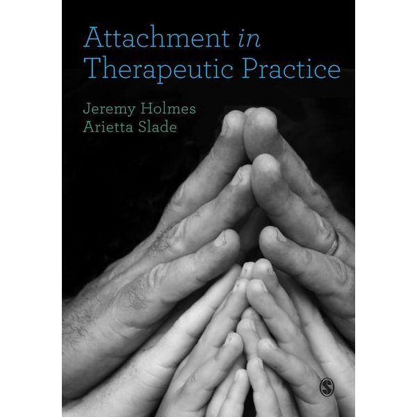 Attachment in Therapeutic Practice - Jeremy Holmes, Arietta Slade   Karta-nauczyciela.org