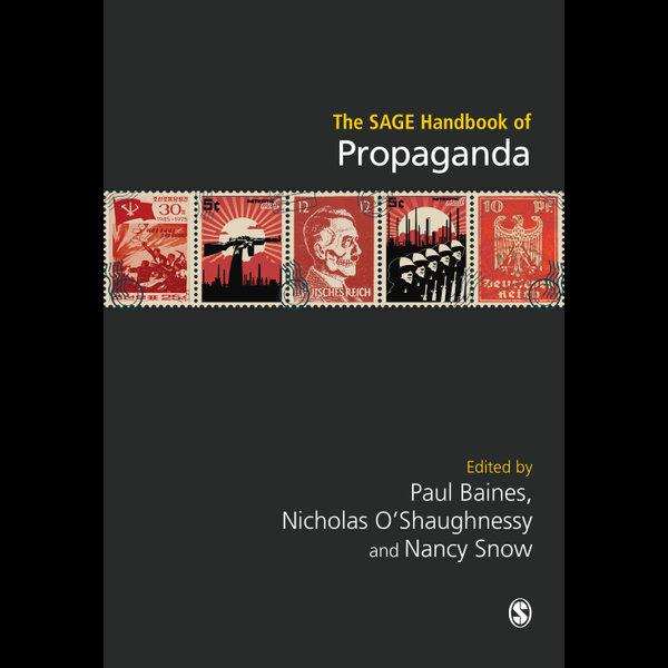 The SAGE Handbook of Propaganda - Paul Baines (Editor), Nancy Snow (Editor), Nicholas O?Shaughnessy (Editor)   Karta-nauczyciela.org