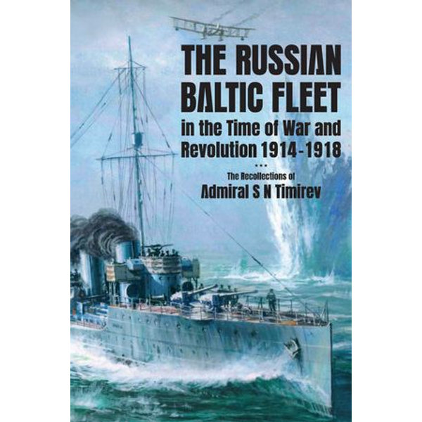 The Russian Baltic Fleet in the Time of War and Revolution, 1914-1918 - Stephen C Ellis   2020-eala-conference.org