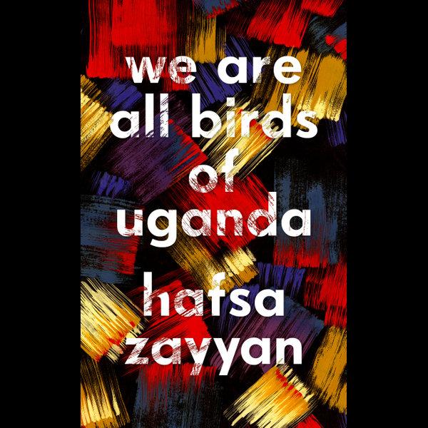 We Are All Birds of Uganda - Hafsa Zayyan | 2020-eala-conference.org