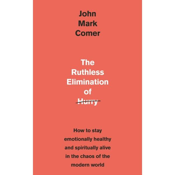 The Ruthless Elimination of Hurry - John Mark Comer   Karta-nauczyciela.org