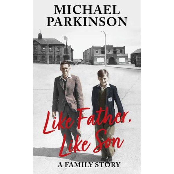 Like Father, Like Son - Michael Parkinson | 2020-eala-conference.org