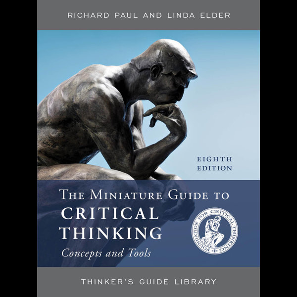 The Miniature Guide to Critical Thinking Concepts and Tools - Richard Paul, Linda Elder | Karta-nauczyciela.org