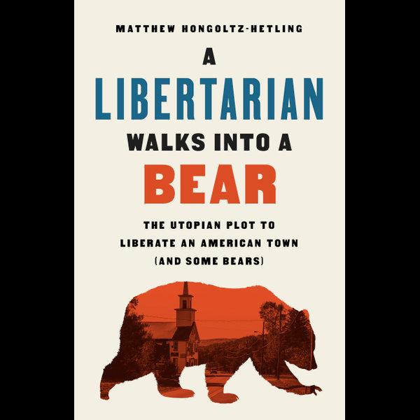A Libertarian Walks Into a Bear - Matthew Hongoltz-Hetling | Karta-nauczyciela.org