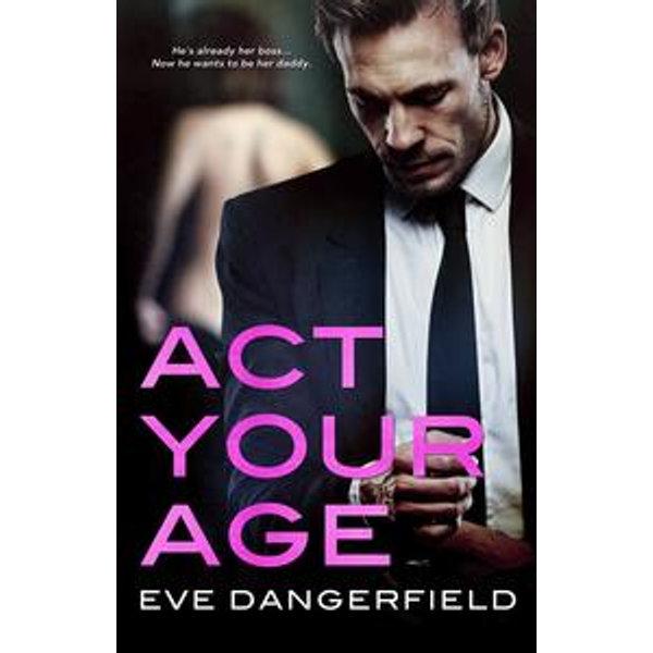 Act Your Age - Eve Dangerfield   Karta-nauczyciela.org