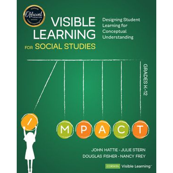 Visible Learning for Social Studies, Grades K-12 - John Hattie, Julie Stern, Douglas Fisher, Nancy Frey | Karta-nauczyciela.org