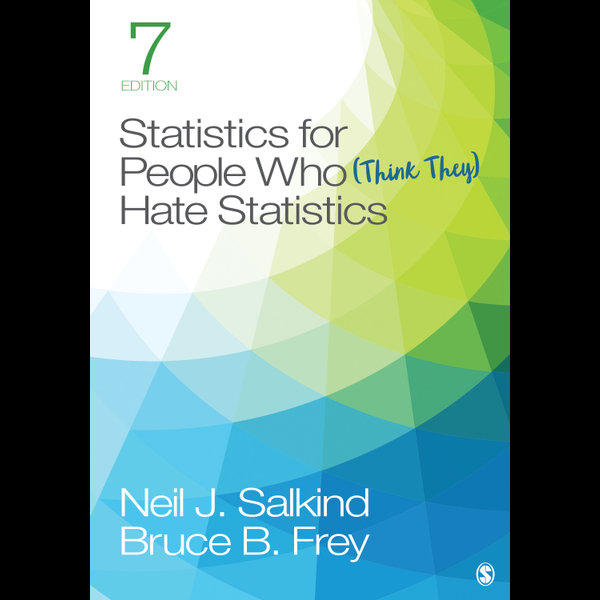 Statistics for People Who (Think They) Hate Statistics - Bruce B. Frey, Neil J. Salkind | 2020-eala-conference.org