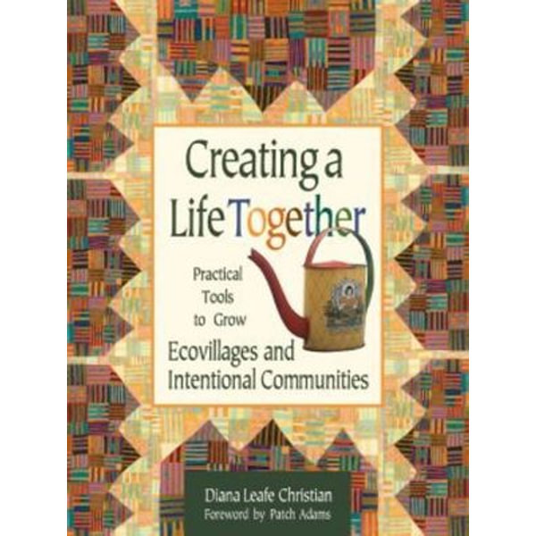 Creating A Life Together - Diana Leafe Christian | 2020-eala-conference.org