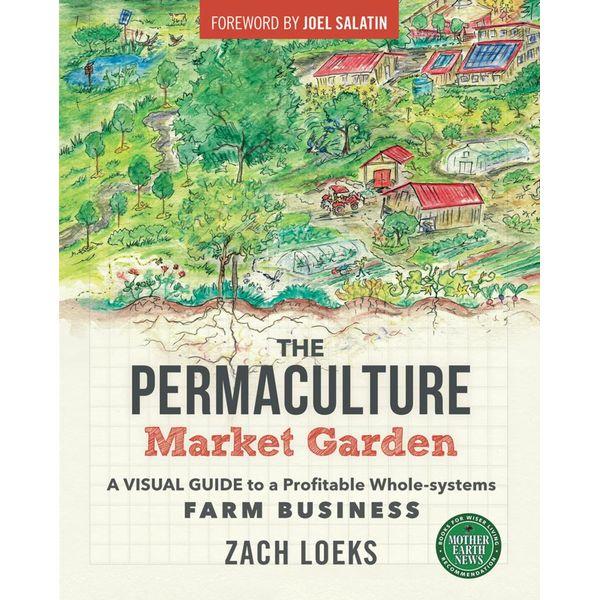 The Permaculture Market Garden - Zach Loeks | 2020-eala-conference.org