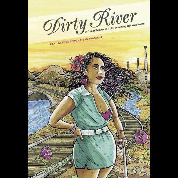 Dirty River - Leah Lakshmi Piepzna-Samarasinha | 2020-eala-conference.org