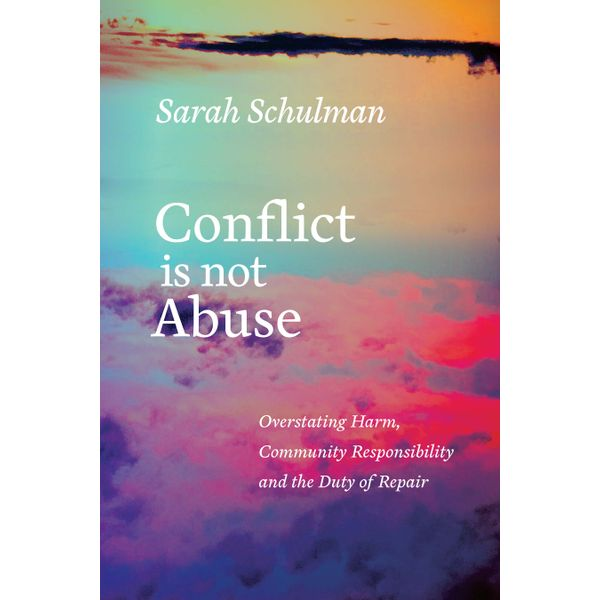 Conflict Is Not Abuse - Sarah Schulman | 2020-eala-conference.org
