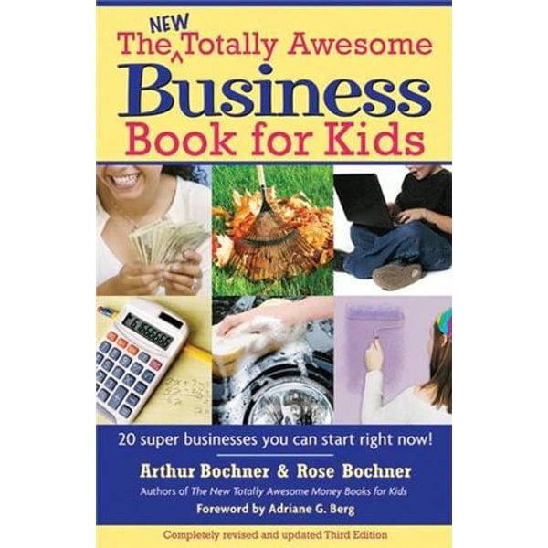 New Totally Awesome Business Book for Kids - Arthur Bochner, Rose Bochner, Adriane G. Berg   Karta-nauczyciela.org