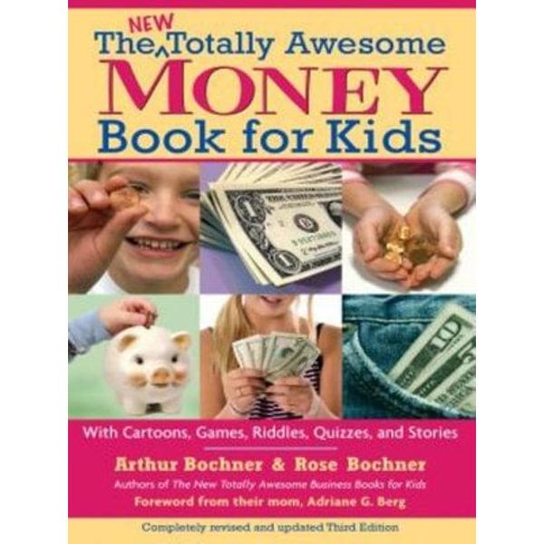 New Totally Awesome Money Book For Kids - Arthur Bochner, Rose Bochner, Adriane G. Berg | Karta-nauczyciela.org