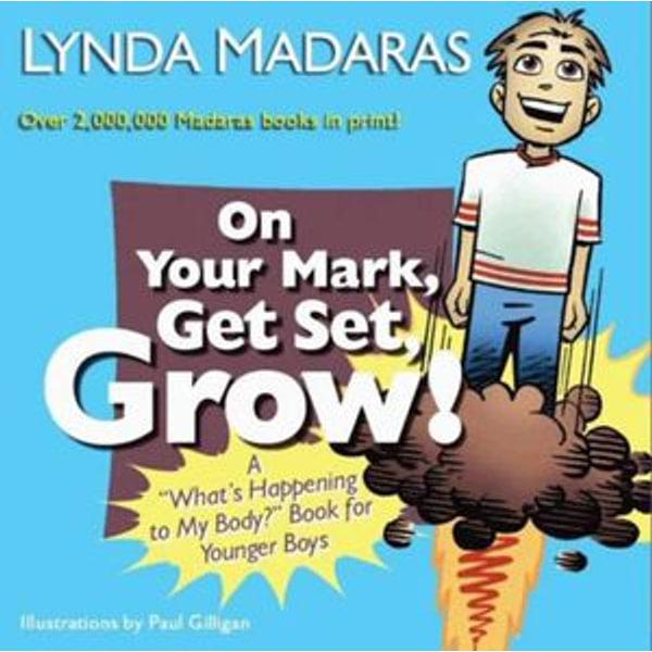 On Your Mark, Get Set, Grow! - Lynda Madaras, Paul Gilligan | Karta-nauczyciela.org