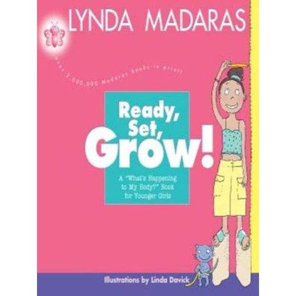 Ready, Set, Grow! - Lynda Madaras, Linda Davick | Karta-nauczyciela.org