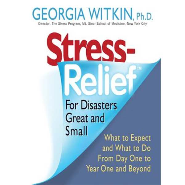 Stress Relief for Disasters Great and Small - Georgia Witkin PhD | Karta-nauczyciela.org