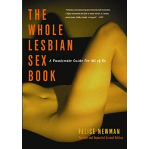 The Whole Lesbian Sex Book - Felice Newman | Karta-nauczyciela.org