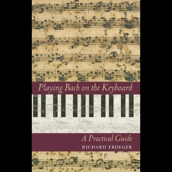 A Practical Guide Playing Bach on the Keyboard