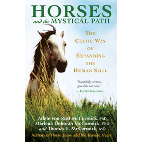 Horses and the Mystical Path - Adele Von Rust McCormick, Thomas McCormick   Karta-nauczyciela.org