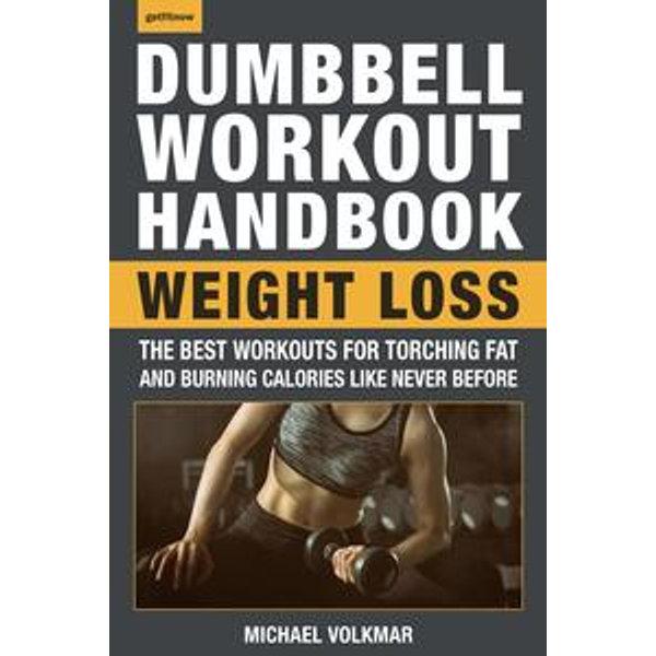 The Dumbbell Workout Handbook: Weight Loss - Michael Volkmar   Karta-nauczyciela.org