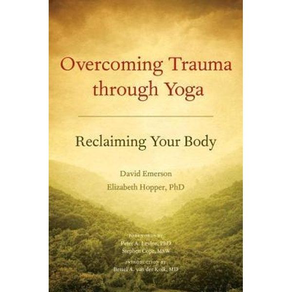Overcoming Trauma through Yoga - David Emerson | Karta-nauczyciela.org