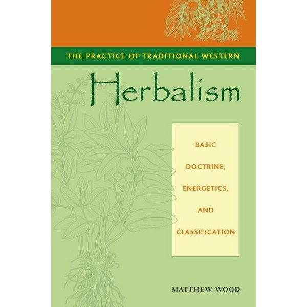 The Practice of Traditional Western Herbalism - Matthew Wood   Karta-nauczyciela.org