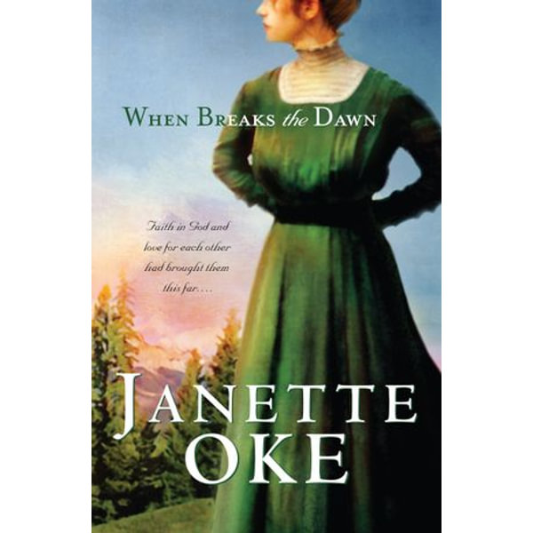 When Breaks the Dawn (Canadian West Book #3) - Janette Oke | Karta-nauczyciela.org