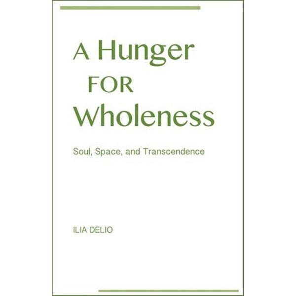 Hunger for Wholeness, A - Ilia Delio, OSF | Karta-nauczyciela.org