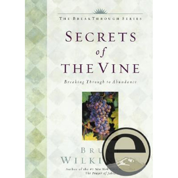 Secrets of the Vine - Bruce Wilkinson | Karta-nauczyciela.org