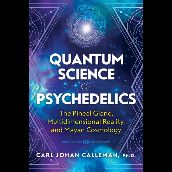 Quantum Science of Psychedelics - Carl Johan Calleman | Karta-nauczyciela.org