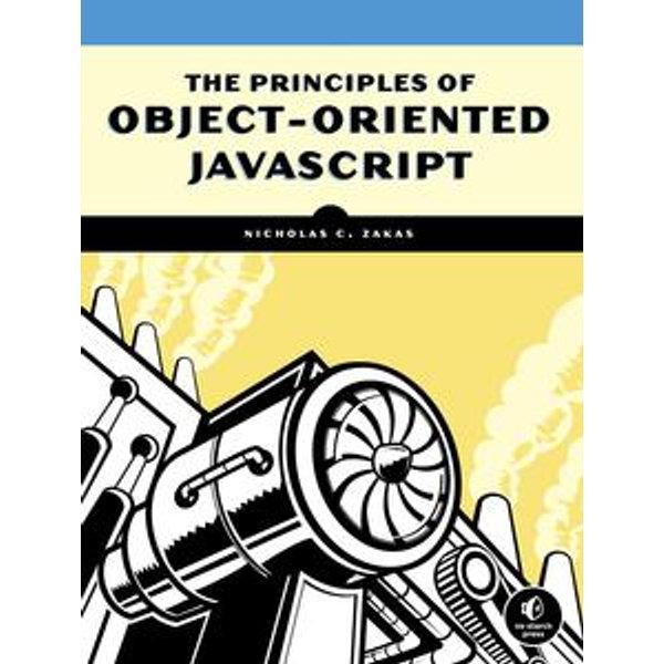 The Principles of Object-Oriented JavaScript - Nicholas C. Zakas | Karta-nauczyciela.org