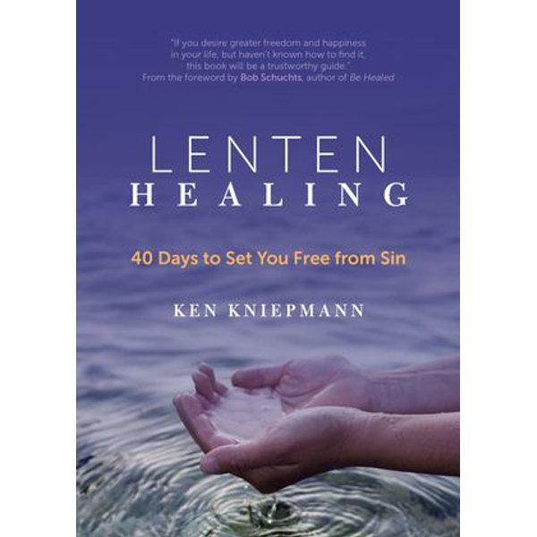 Lenten Healing - Ken Kniepmann, Bob Schuchts (Foreword by)   Karta-nauczyciela.org