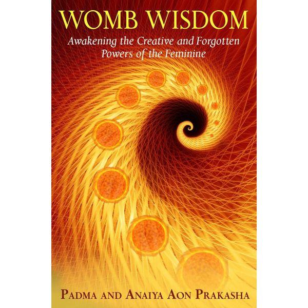 Womb Wisdom - Padma Aon Prakasha, Anaiya Aon Prakasha | 2020-eala-conference.org