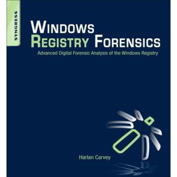 Windows Registry Forensics - Harlan Carvey | Karta-nauczyciela.org