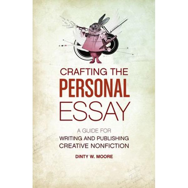 Crafting The Personal Essay - Dinty W. Moore   Karta-nauczyciela.org