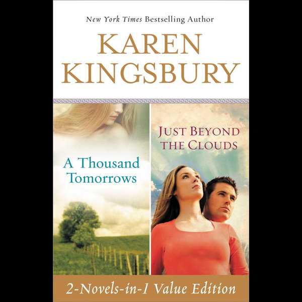 A Thousand Tomorrows & Just Beyond The Clouds Omnibus - Karen Kingsbury | 2020-eala-conference.org