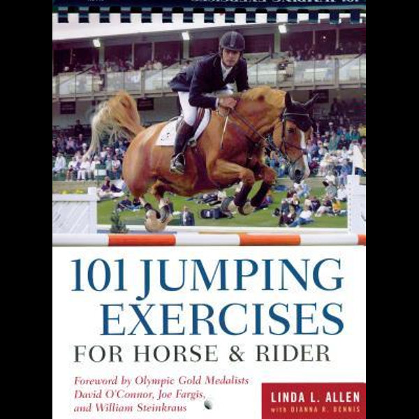 101 Jumping Exercises for Horse & Rider - Linda Allen, Dianna Robin Dennis | 2020-eala-conference.org