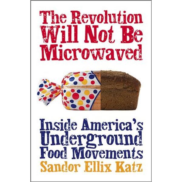 The Revolution Will Not Be Microwaved - Sandor Ellix Katz   Karta-nauczyciela.org