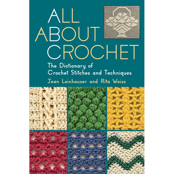 All about Crochet - Jean Leinhauser, Rita Weiss | 2020-eala-conference.org